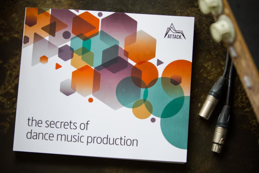 Attack the secrets of dance music production