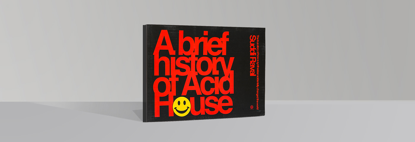 A Brief History of Acid House: Suddi Raval - Attack Magazine